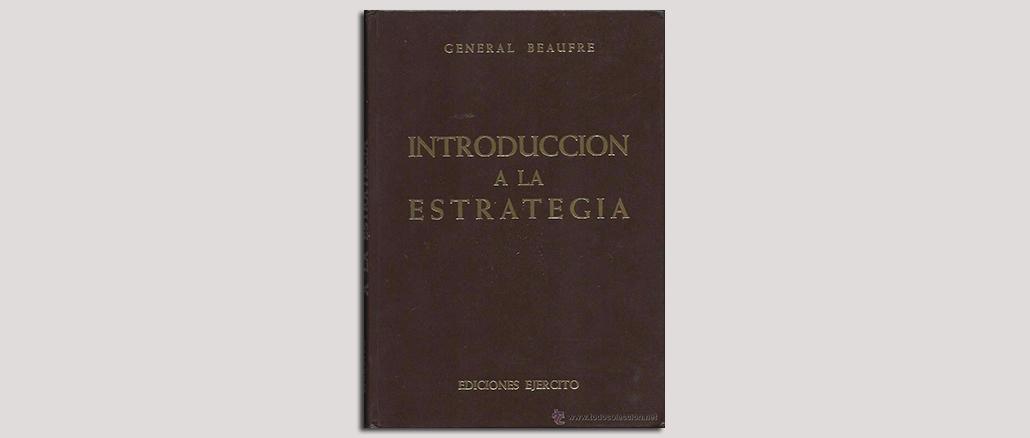 Introducción a la Estrategia - General Beaufre