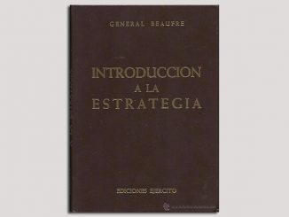 Introducción a la Estrategia - General Beaufre